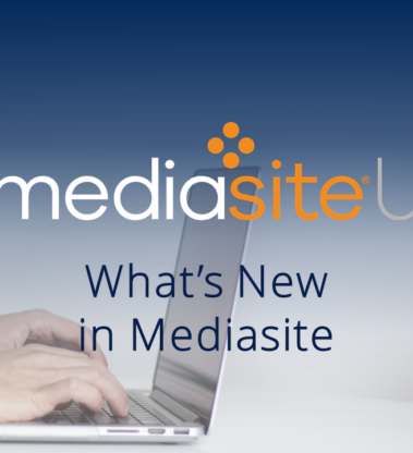 What's New in Mediasite…